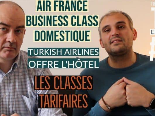 Vidéo : Turkish Airlines vous offre l'hôtel, la Business Class Air France sur les vols intérieurs et les classes tarifaires